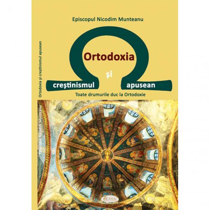 Ortodoxia și creștinismul apusean. Toate drumurile duc la Ortodoxie [0]