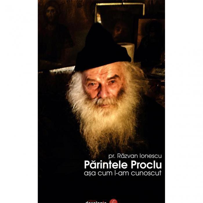 Părintele Proclu așa cum l-am cunoscut [0]