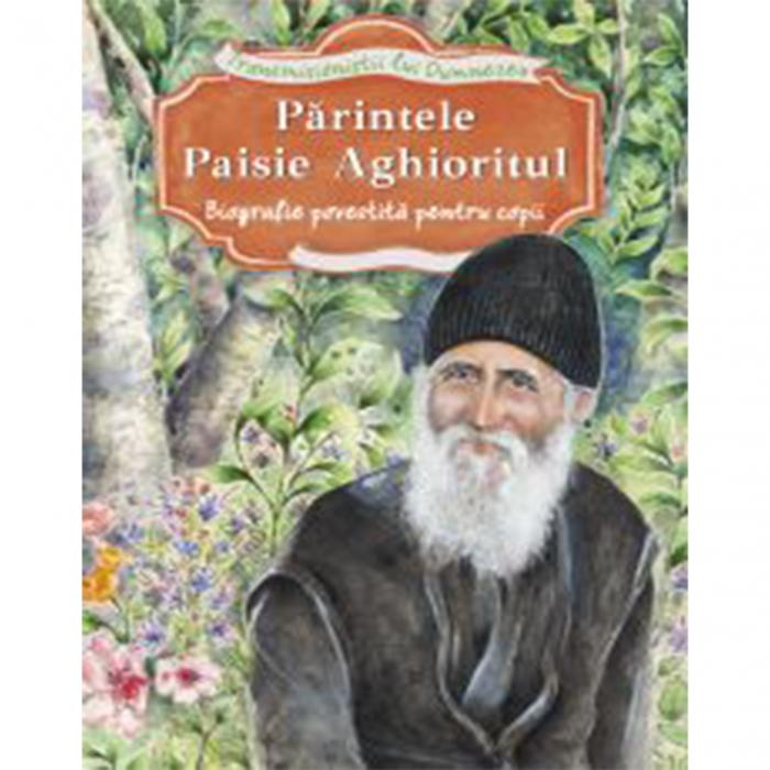 Părintele Paisie Aghioritul. Biografie povestita pentru copii [0]