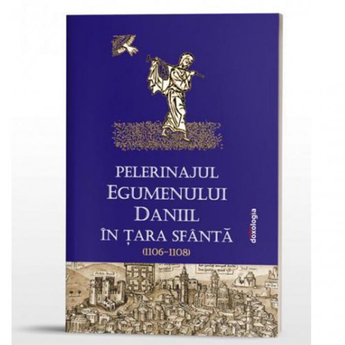 Pelerinajul egumenului Daniil în Ţara Sfântă (1106-1108) [0]