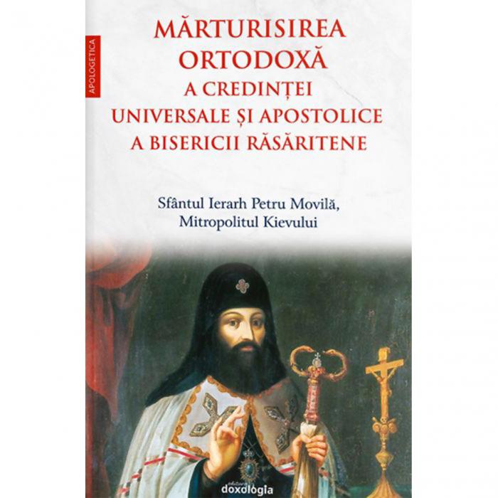 Mărturisirea ortodoxă a credinţei universale şi apostolice a Bisericii Răsăritene [0]