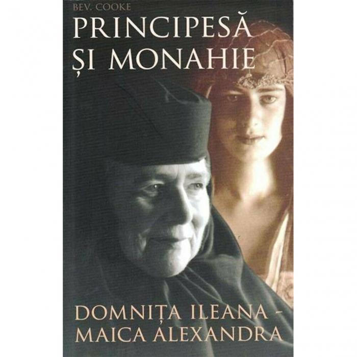 Principesă şi monahie: Domniţa Ileana - Maica Alexandra [0]