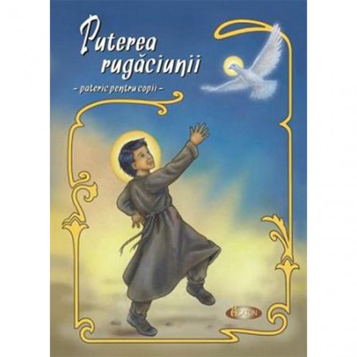 Puterea rugăciunii - pateric pentru copii [0]