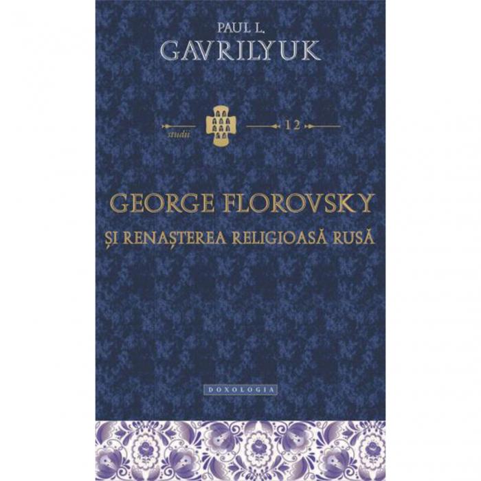 George Florovsky și renașterea religioasă rusă - STUDII 12 [0]