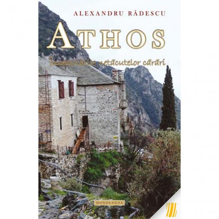 Athos. Însemnările netăcutelor cărări [0]
