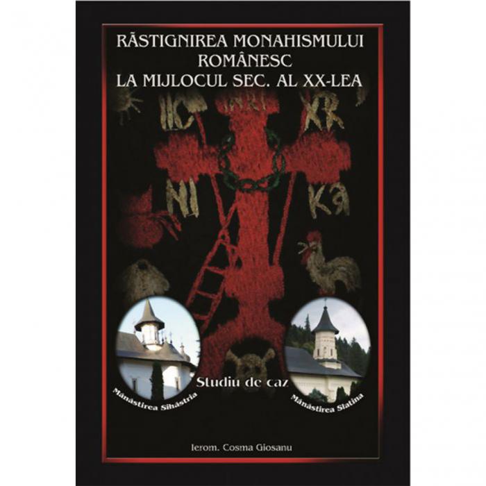 Răstignirea monahismului românesc la mijlocul secolului al XX-lea [0]