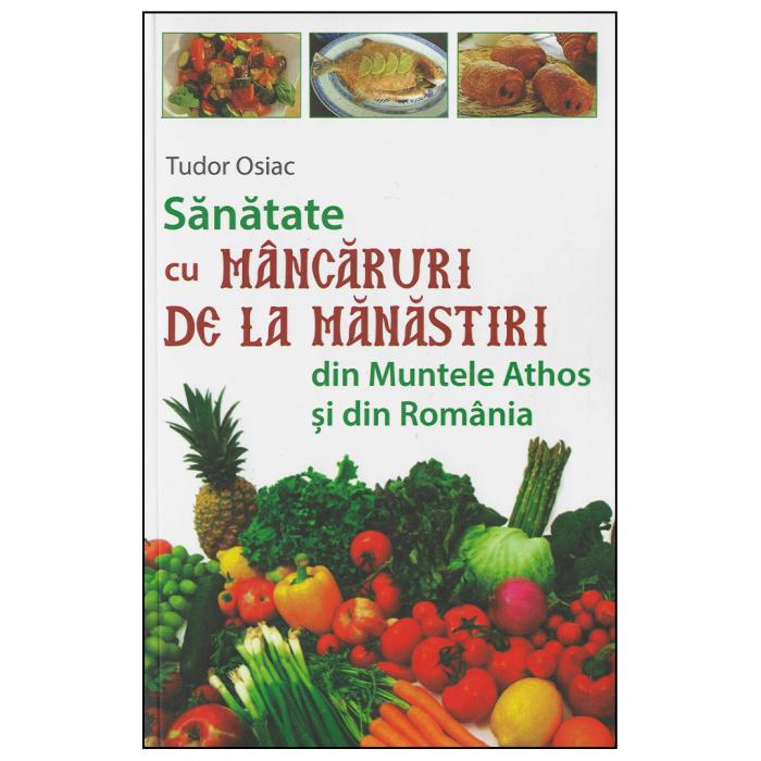 Sănătate cu mâncăruri de la mănăstiri din Muntele Athos şi din România [0]