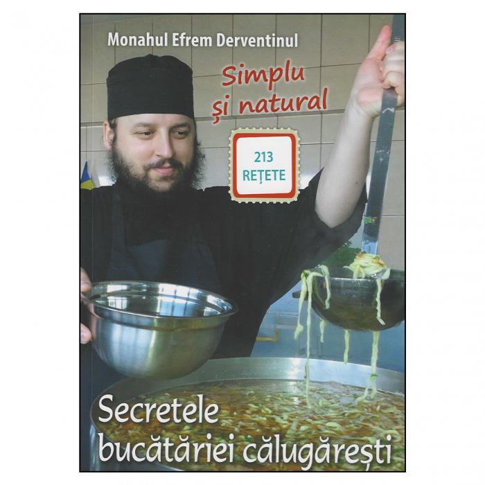 Secretele bucătăriei călugărești. 213 rețete [0]