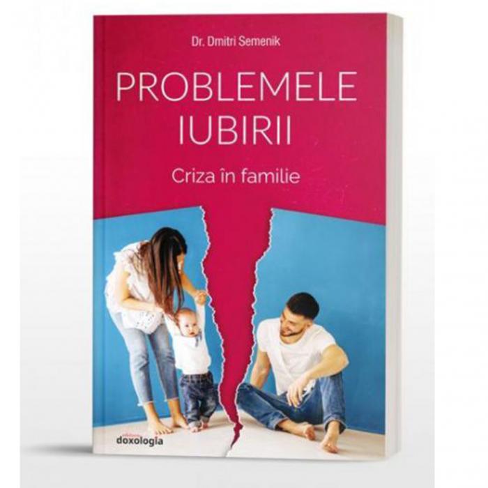 Problemele iubirii - Criza în familie. Volumul II [0]