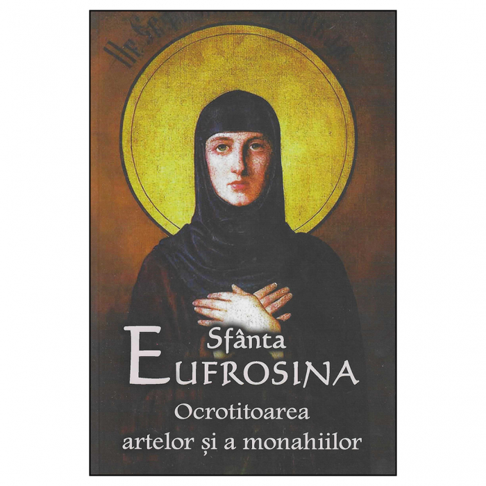 Sfânta Eufrosina Ocrotitoarea artelor şi a monahiilor [0]