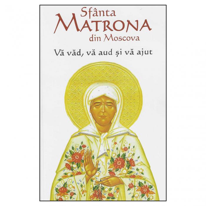 Sfânta Matrona din Moscova. Vă văd, vă aud și vă ajut [0]