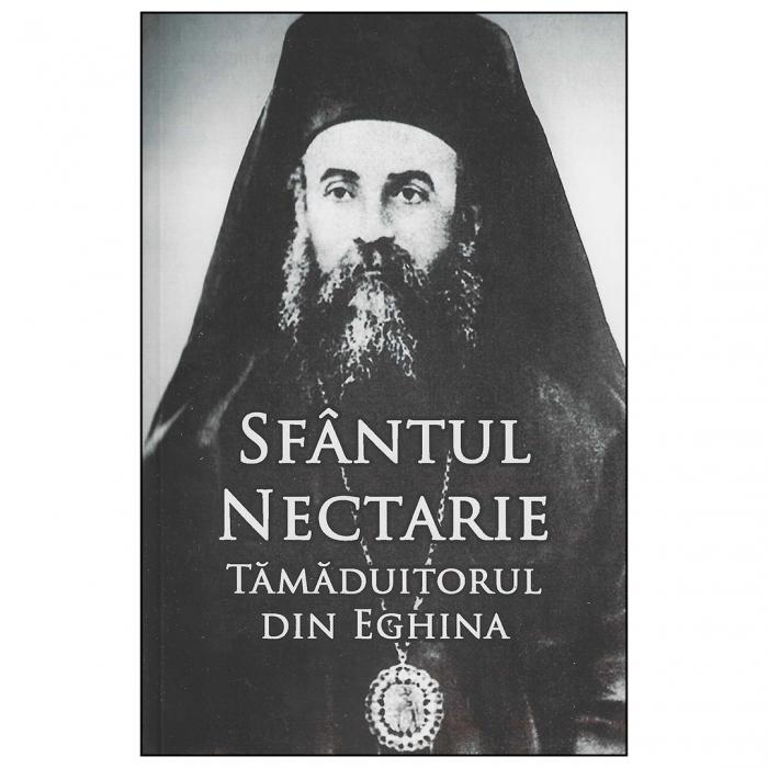 Sfântul Nectarie Tămăduitorul din Eghina. Ediţie integrală [0]