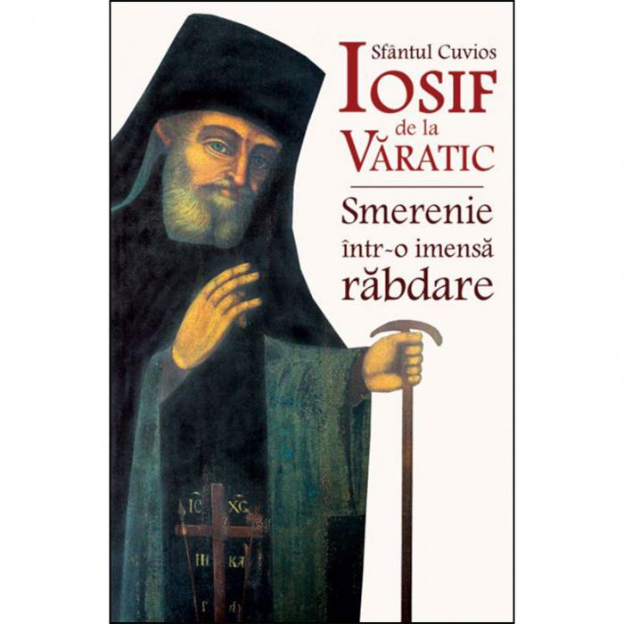 Sfântul Cuvios Iosif de la Văratic - Smerenie într-o imensă răbdare [0]