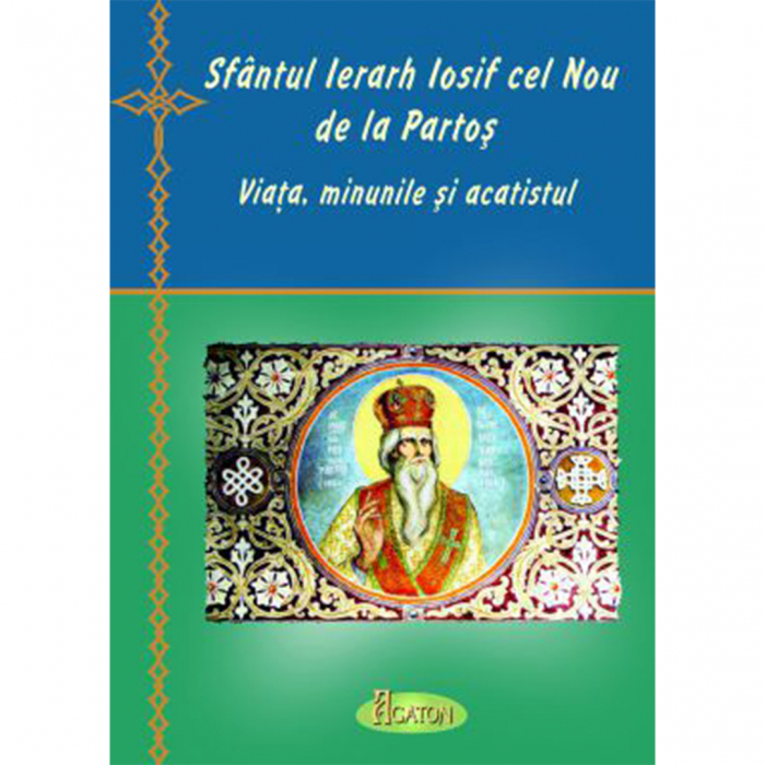 Sfântul Ierarh Iosif cel Nou de la Partoș viața, minunile și acatistul [0]