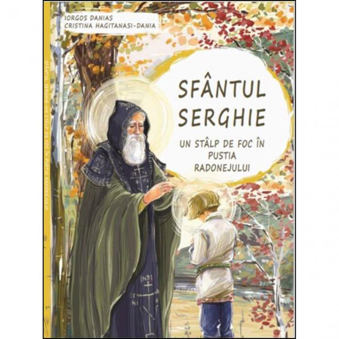 Sfântul Serghie - Un stâlp de foc în pustia Radonejului [0]