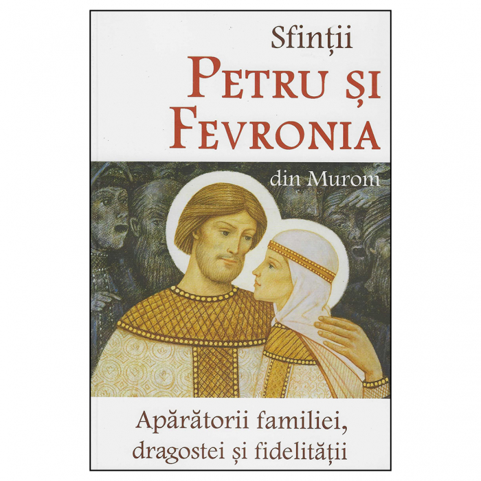 Sfinții Petru și Fevronia din Murom - Apărătorii familiei, dragostei și fidelității [0]