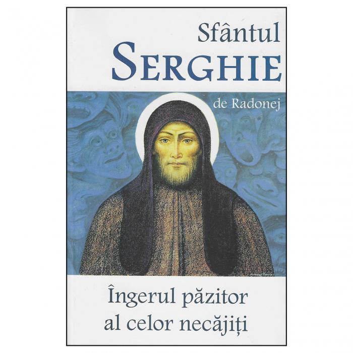Sfântul Serghie de Radonej - Îngerul păzitor al celor necăjiți [0]