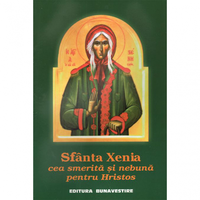 Sfânta Xenia cea smerită şi nebună pentru Hristos [0]