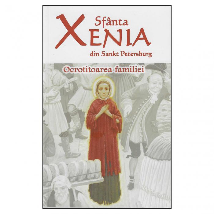 Sfânta Xenia din Sankt Petersburg - Ocrotitoarea familiei - Ediția a doua [0]