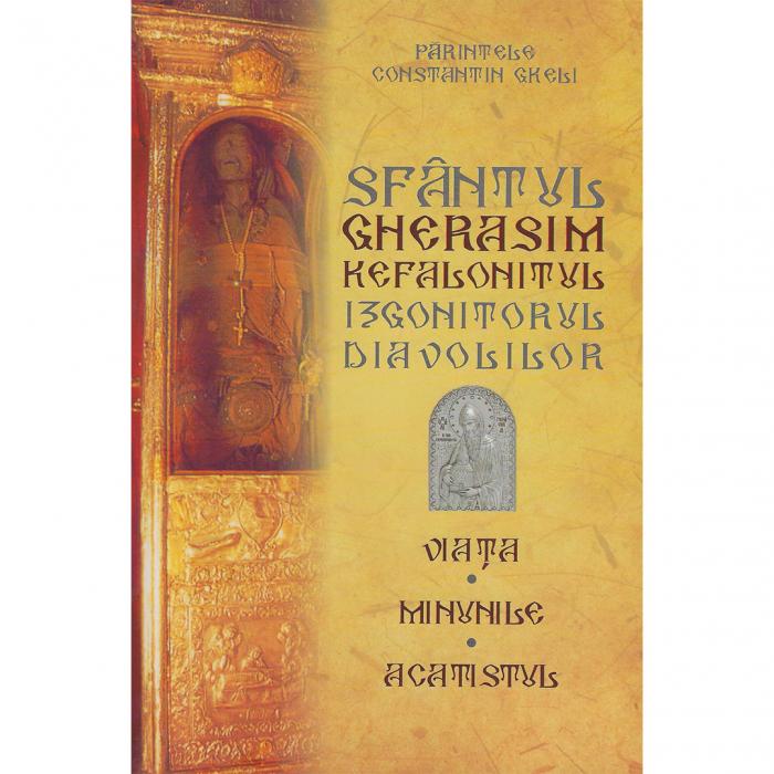 Sfântul Gherasim Kefalonitul, izgonitorul diavolilor – Viaţa, Minunile, Acatistul [0]