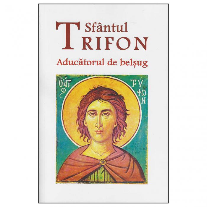 Sfântul Trifon - Aducătorul de belșug [0]