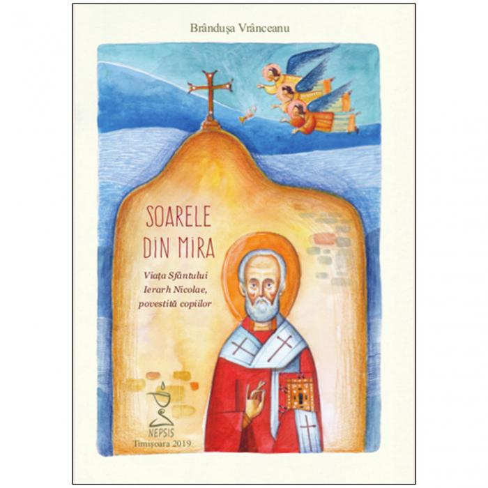Soarele din Mira. Viața Sfântului Ierarh Nicolae, povestită copiilor ( contine CD audio ) [0]