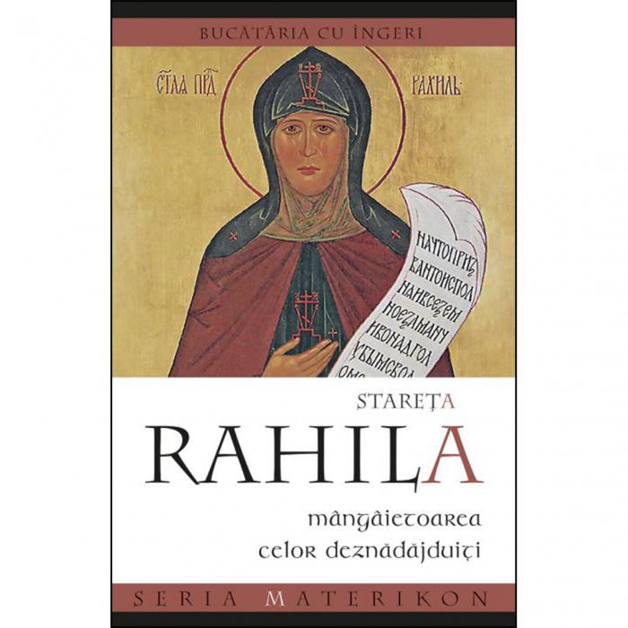 Stareța Rahila, mângâietoarea celor deznădăjduiți. Bucătăria cu îngeri [0]