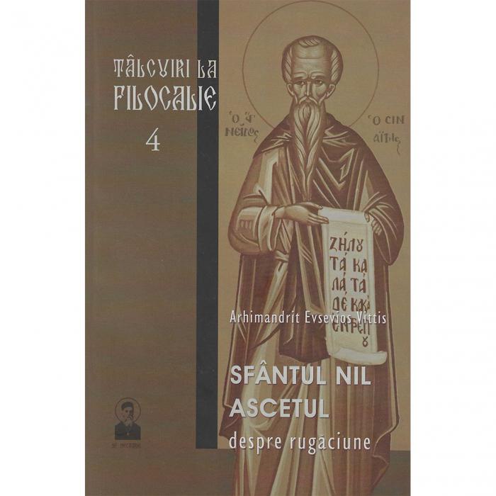 Tâlcuiri la Filocalie Vol. 4 – Sfântul Nil Ascetul – Despre rugăciune [0]