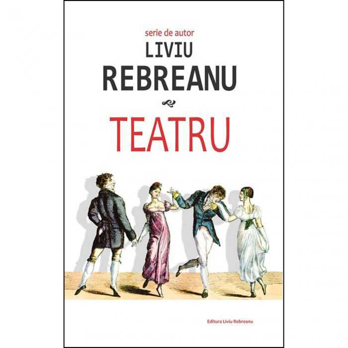 Teatru - Liviu Rebreanu [0]
