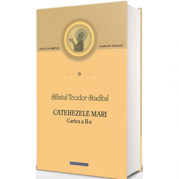 Catehezele mari. Cartea a II-a -Pagini de filocalie 9 [0]