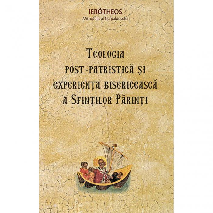 Teologia post‑patristică și experiența bisericească a Sfinților Părinți [0]