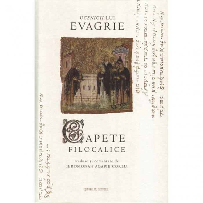 Ucenicii lui Evagrie - Capete filocalice traduse și comentate de Ieromonah Agapie Corbu [0]