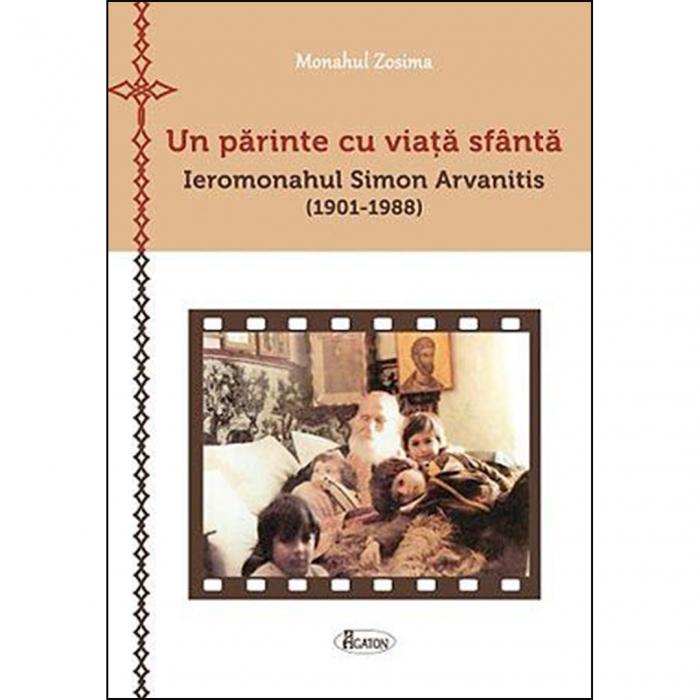 Un părinte cu viaţă sfântă. Ieromonahul Simon Arvanitis (1901-1988) [0]