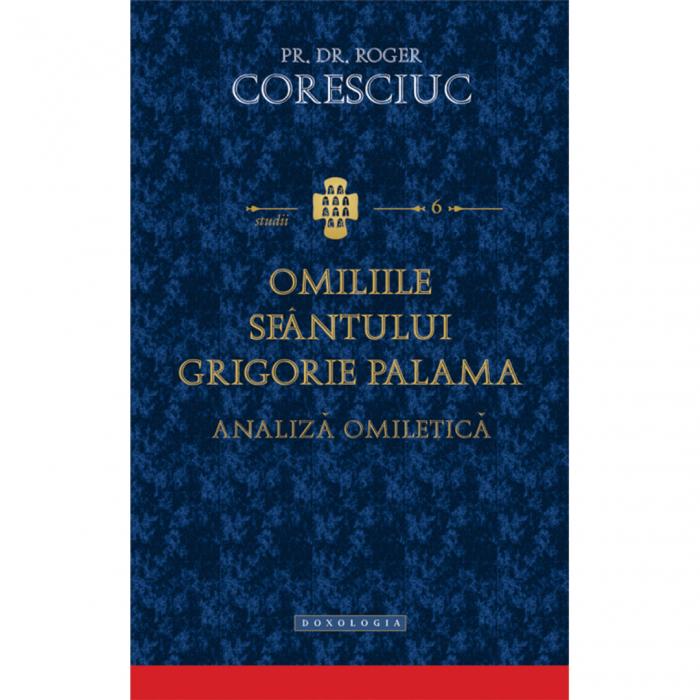Omiliile Sfântului Grigorie Palama. Analiză omiletică - STUDII 6 [0]