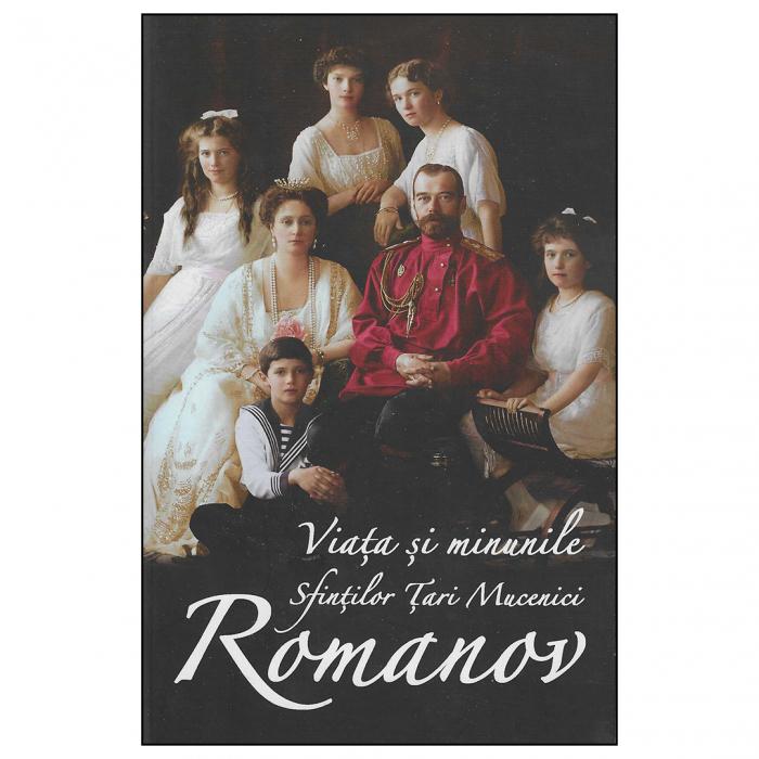 Viața și minunile Sfinților Țari Mucenici Romanov [0]