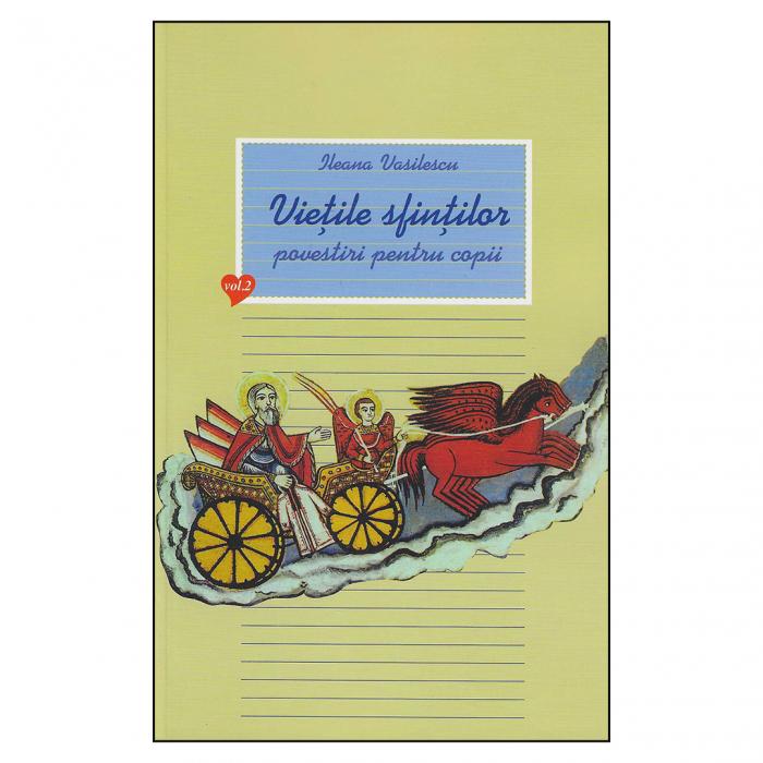 Viețile sfinților - povestiri pentru copii. Vol. II [0]