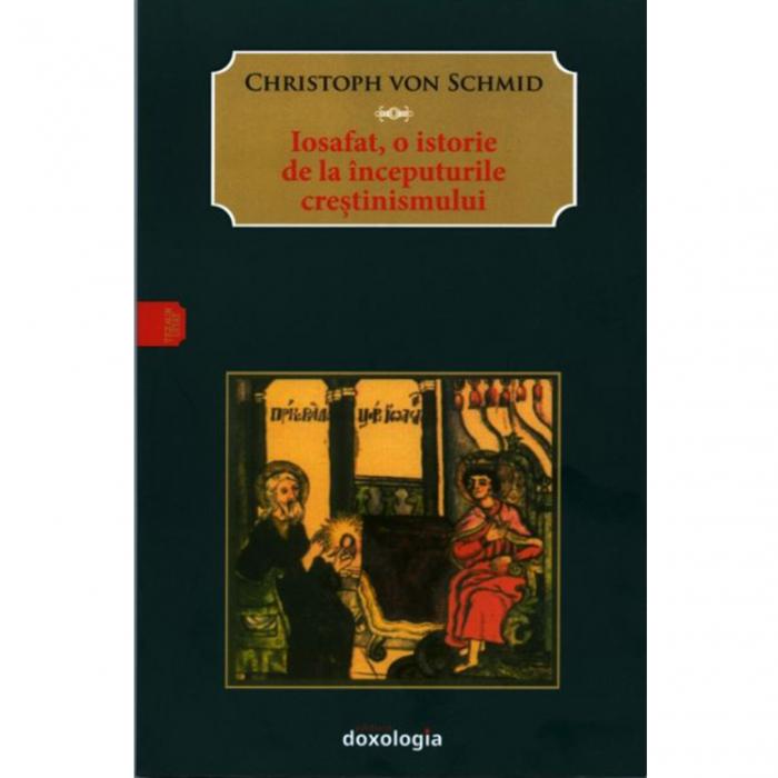 Iosafat, o istorie de la începuturile creştinismului [0]