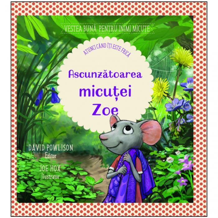 Ascunzatoarea micutei Zoe - atunci cand iti este frica [0]