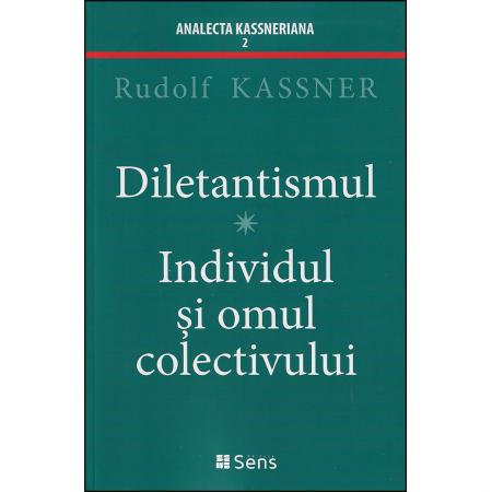Diletantismul. Individul și Omul Colectivului [0]