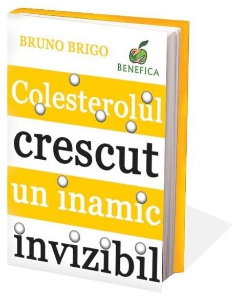 Colesterolul crescut, un inamic invizibil - Bruno Brigo 0