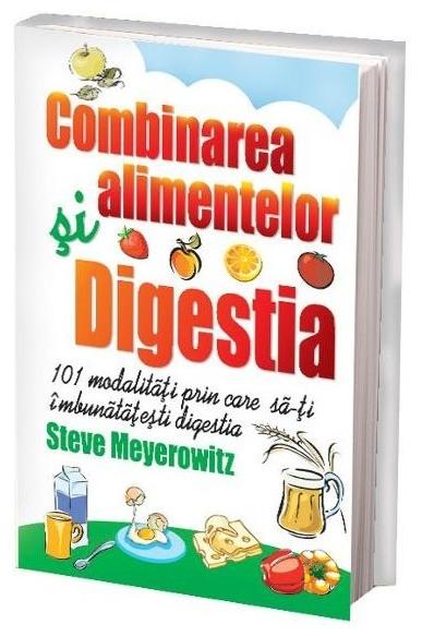 Combinarea alimentelor. Digestia, Steve Meyerowitz 0