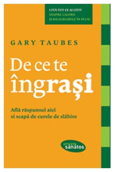 De ce te îngrași, Gary Taubes 0