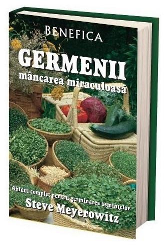 Germenii, mancarea miraculoasa - Steve Meyerowitz 0