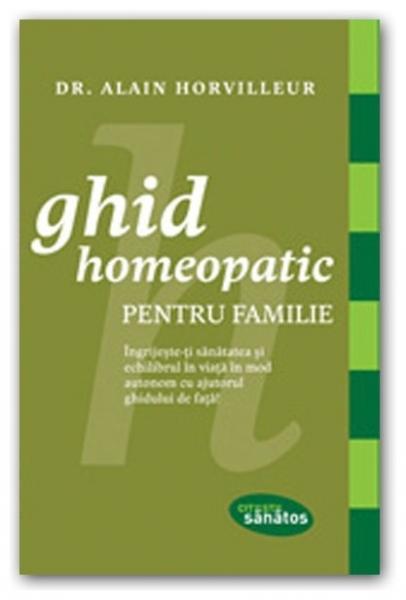 Ghid homeopatic pentru familie, Dr. Alain Horvilleur 0