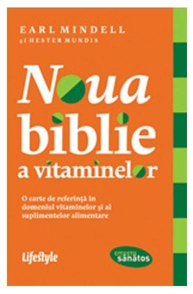 Noua biblie a vitaminelor, Earl Mindell 0