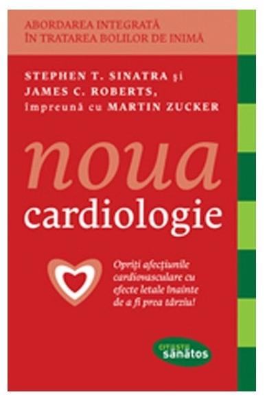 Noua cardiologie - Dr. Stephen T. Sinatra, Dr. James C. Roberts,  Martin Zucker 0