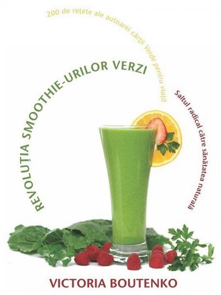 Revoluţia smoothie-urilor verzi, Victoria Boutenko 0