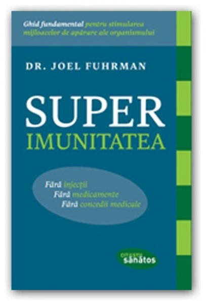 Superimunitatea, Dr. Joel Fuhrman 0