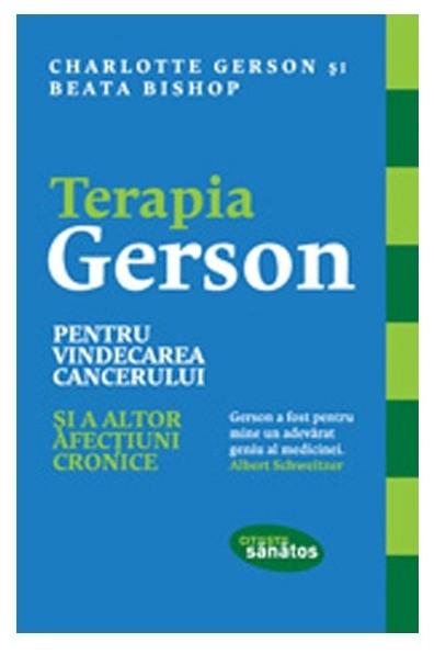 Terapia Gerson pentru vindecarea cancerului și a altor afecțiuni cronice, Charlotte Gerson [0]