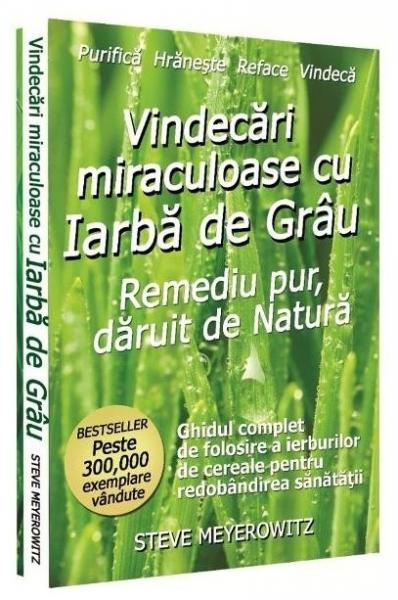 Vindecari miraculoase cu iarba de grau, Steve Meyerowitz 0